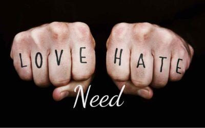 Hate/Love/Need